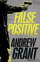 Grant, Andrew | False Positive | Signed First Edition Book