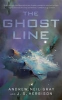 Gray, Andrew Neil & Herbison, J.S. | Ghost Line, The | First Edition Trade Paper Book