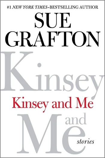 Kinsey and Me by Sue Grafton