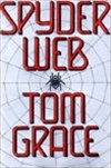 Spyder Web | Grace, Tom | Signed First Edition Book