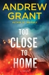 Grant, Andrew | Too Close to Home | Signed First Edition Copy