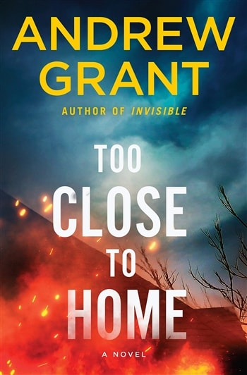 Too Close to Home by Andrew Grant