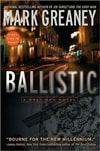 Ballistic by Mark Greaney | Signed First Edition Trade Paper Book