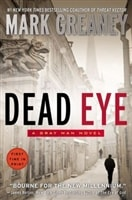 Dead Eye | Greaney, Mark | Signed First Edition Trade Paper Book