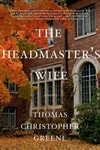 The Headmaster's Wife by Thomas Christopher Greene | Signed First Edition Book