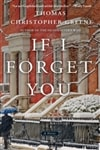 If I Forget You by Thomas Christopher Greene | Signed First Edition Book