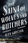 Grecian, Alex | Saint of Wolves and Butchers, The | Signed First Edition Book