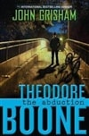 Grisham, John | Theodore Boone: The Abduction | First Edition Book