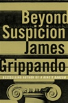 Beyond Suspicion | Grippando, James | Signed First Edition Book