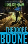 Grisham, John - Theodore Boone: The Abduction (Signed First Edition)