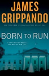 Born to Run | Grippando, James | Signed First Edition Book