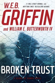 Broken Trust by W.E.B. Griffin and William E. Butterworth IV