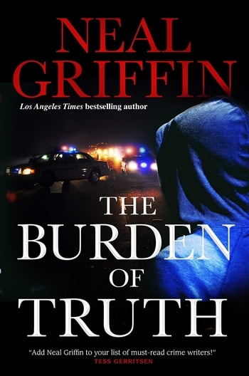 The Burden of Truth by Neal Griffin