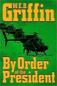 By Order of the President | Griffin, W.E.B. | Signed First Edition Book
