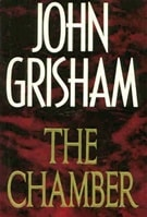 Chamber, The | Grisham, John | First Edition Book
