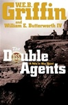 Double Agents, The | Griffin, W.E.B. & Butterworth, William E. | Double-Signed 1st Edition