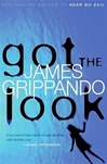 Got the Look | Grippando, James | Signed First Edition Book