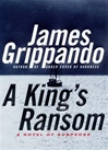 King's Ransom, A | Grippando, James | Signed First Edition Book