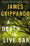 Death in Live Oak, A | Grippando, James | Signed First Edition Book