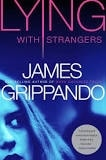 Lying With Strangers | Grippando, James | Signed First Edition Book