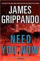 Need You Now | Grippando, James | Signed First Edition Book
