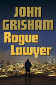 Rogue Lawyer by Ben Coes