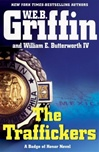Traffickers, The | Griffin, W.E.B. & Butterworth, William | Double-Signed 1st Edition
