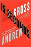 Gross, Andrew - 15 Seconds (Signed First Edition)