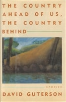 Country Ahead of Us, the Country Behind,, The | Guterson, David | Signed First Edition Book