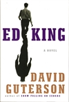 Ed King | Guterson, David | Signed First Edition Book