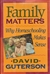 Family Matters: Why Homeschooling Makes Sense | Guterson, David | Signed First Edition Book