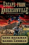 Escape from Andersonville | Hackman, Gene & Lenihan, Daniel | Double-Signed 1st Edition