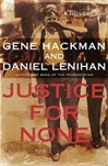 Justice for None | Hackman, Gene & Lenihan, Daniel | Double-Signed 1st Edition