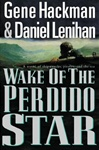 Wake of the Perdido Star | Hackman, Gene & Lenihan, Daniel | Double-Signed 1st Edition