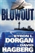 Blowout | Hagberg, David & Byron L. Dorgan | Signed First Edition Book