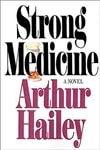 Strong Medicine | Hailey, Arthur | Signed First Edition Book