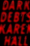 Dark Debts | Hall, Karen | Signed First Edition Book