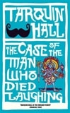 Case of the Man Who Died Laughing | Hall, Tarquin | Signed First Edition UK Book