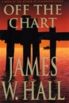Off the Chart | Hall, James W. | Signed First Edition Book