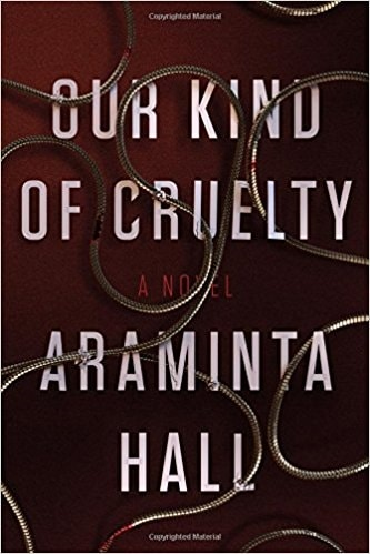 Our Kind of Cruelty by Araminta Hall