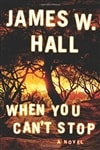When You Can't Stop | Hall, James W. | Signed First Edition Trade Paper Book