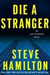 Die a Stranger | Hamilton, Steve | Signed First Edition Book