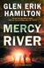 Mercy River by Glen Erik Hamilton | Signed First Edition Book