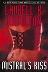Hamilton, Laurell K. - Mistral's Kiss (First Edition)