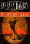 Traveling with the Dead | Hambly, Barbara | Signed First Edition Book