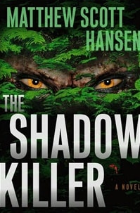 Shadow Killer | Hansen, Matthew Scott | Signed First Edition Book