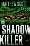 Shadow Killer | Hansen, Matthew Scott | First Edition Book