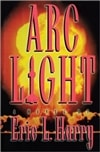 Harry, Eric L. | Arc Light | First Edition Book