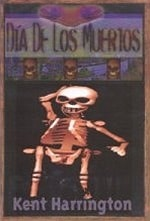 Dia De Los Muertos | Harrington, Kent | Signed First Edition Book