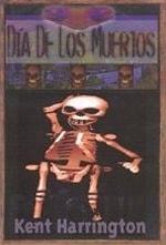 Dia de los Muertos by Kent Harrington